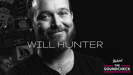 BEHIND THE SOUNDCHECK EPISODE 7: Will Hunter