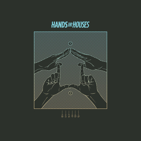 EP REVIEW: Hands Like Houses (HANDS LIKE HOUSES)