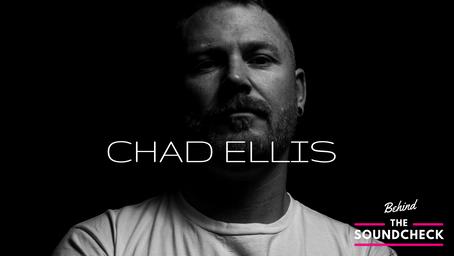 BEHIND THE SOUNDCHECK EPISODE 5: Chad Ellis