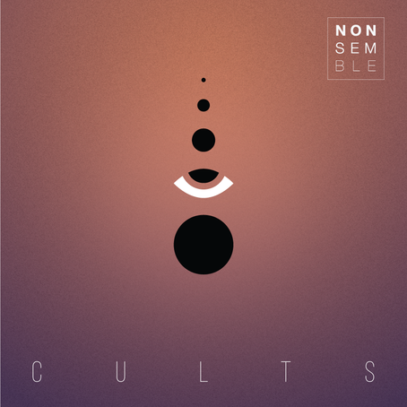 """NEW EP: """"Cults"""" (NONSEMBLE)"""