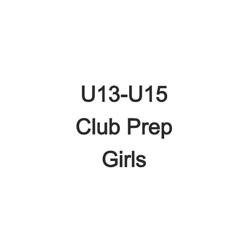 Girls U13-U15 Club Prep Weekend