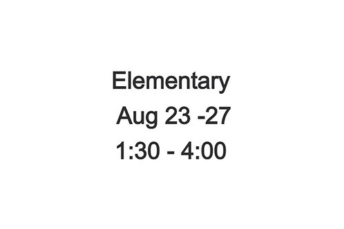 Elementary Camp August 23-27, 1:30-4:00 PM