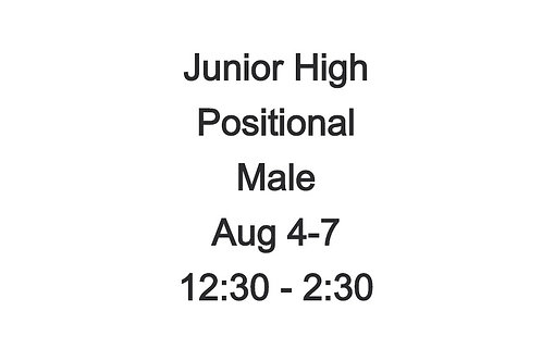 Junior High Positional Camp MALE Aug 4-7, 12:30 - 2:30 PM