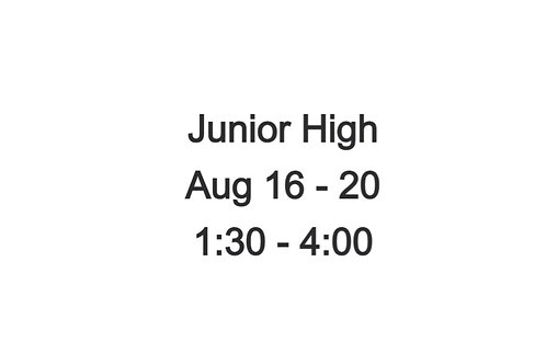Junior High Indoor Camp August 16 - 20, 1:30-4:00