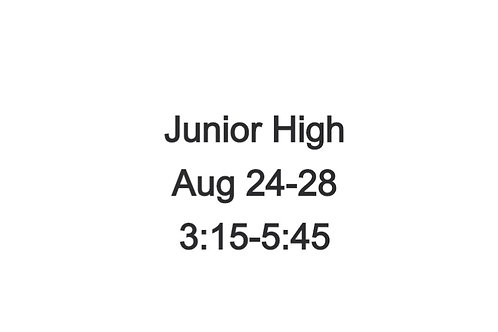 Junior High Indoor Camp August 24-28, 3:15 - 5:45 PM