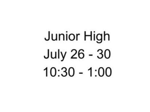 Junior High Indoor Camp July 26 - 30, 10:30-1:00