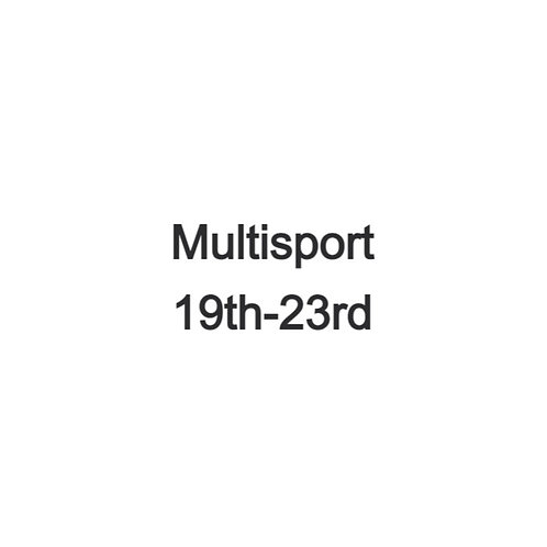 Multisport Camps - July 19th -23rd