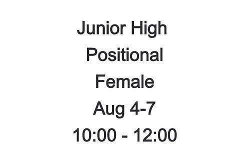 Junior High Positional Camp FEMALE Aug 4-7, 10:00 - 12:00PM