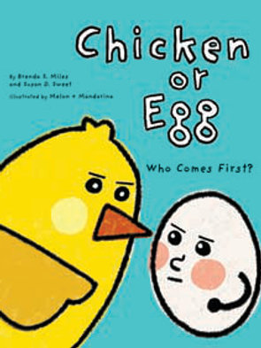 Chicken or Egg: Who Comes First?