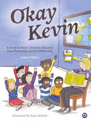 Okay Kevin: A story to help children discover how everyone learns differently