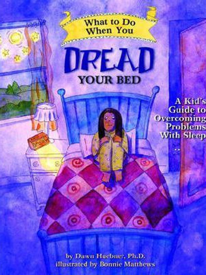 What To Do When You Dread Your Bed by Dawn Huebner
