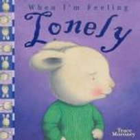 When I'm Feeling Lonely by Trace Maroney