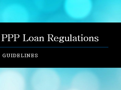 New PPP Loan Regulations