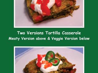 Two Versions Tortilla Casserole