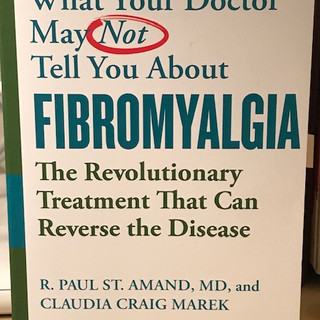Fourth Edition What Your Doctor May Not Tell You about Fibromyalgia, 2019