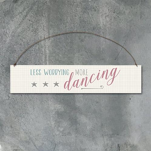 More Dancing Wooden Sign