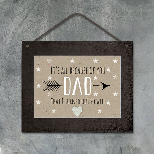 All Because Of Dad Wooden Sign