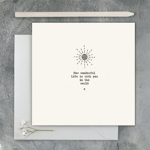 How Wonderful Life Is Greetings Card