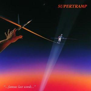 Supertramp Famous Last Words.jpg