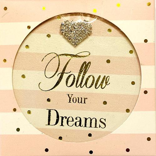 Follow your dreams compact mirror