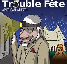 Trouble Fete.jpg