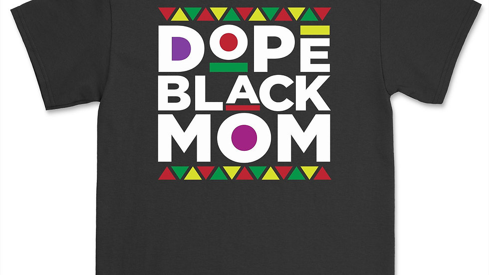 Dope Black Mom Shirt Mom Mother's Day Gift From Children T-Shirts