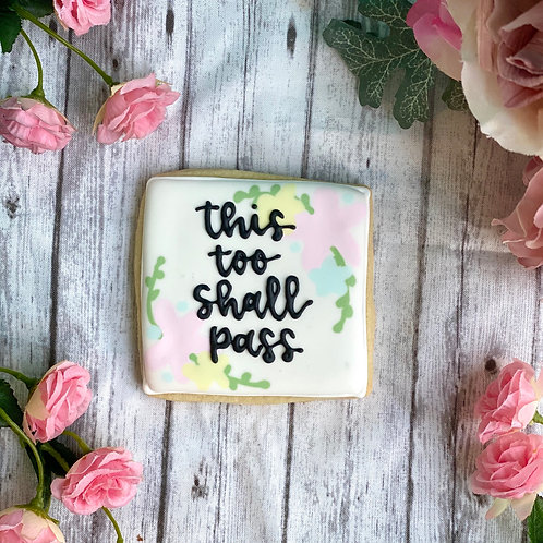 """""""This Too Shall Pass"""" Cookie"""