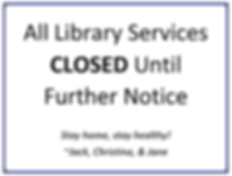 all library services closed until furthe