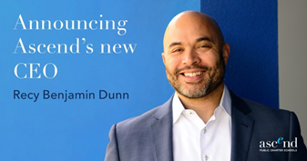 Announcing Ascend's New CEO - Recy Benjamin Dunn