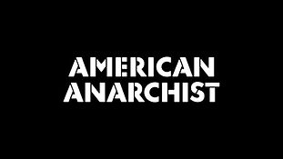 "Logo design for documentary feature film ""American Anarchist"""