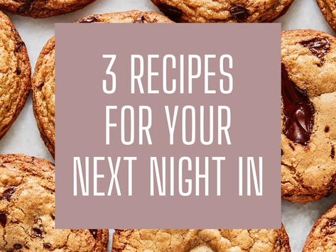 3 recipes for your next night in