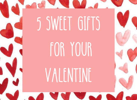 5 sweet gifts for your valentine