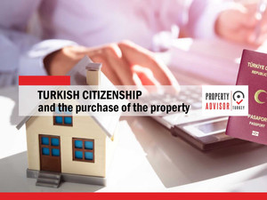 Turkish citizenship and the purchase of the property,  and the required documents