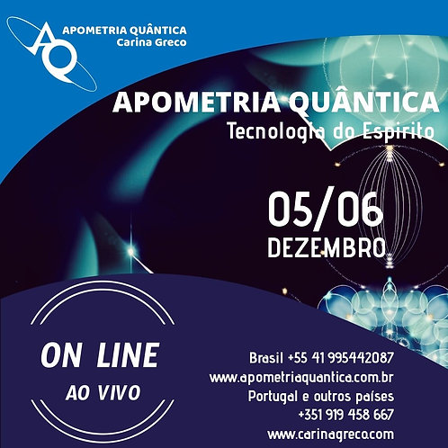 APOMETRIA QUÂNTICA MODULO TECNOLOGIA DO ESPÍRITO 05/6  de DEZEMBRO ON LINE