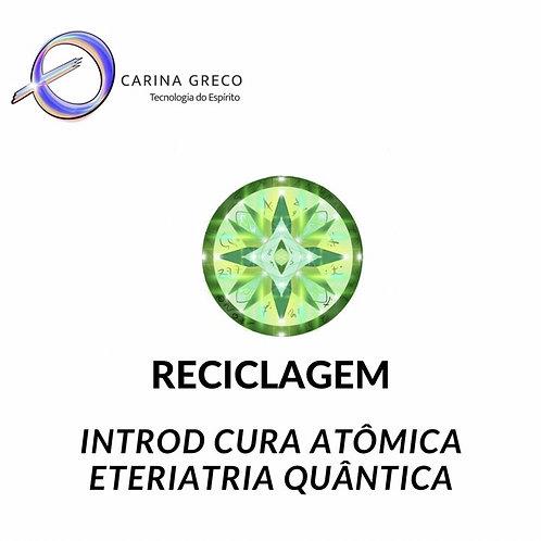 RECICLAGEM INTROD CURA ATÔMICA/ETE QUÂNTICA 06/07 FEV 2021