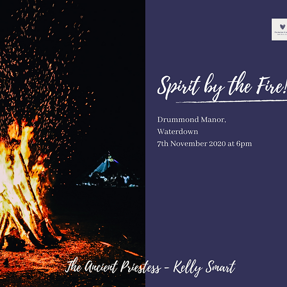 Spirit by the Fire!