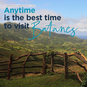 Anytime is the best time to visit Batanes.