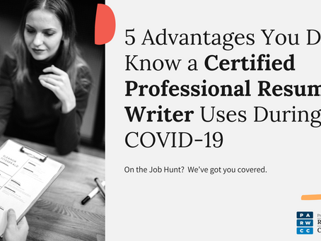 5 Advantages You Didn't Know a Certified Professional Resume Writer Uses During COVID-19