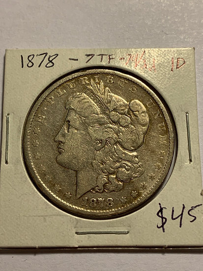1878-P 7TF 79/3rd Raw