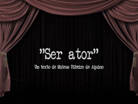 """Dia Internacional do Ator: """"ser ator é ter a missão de preencher o vazio"""""""