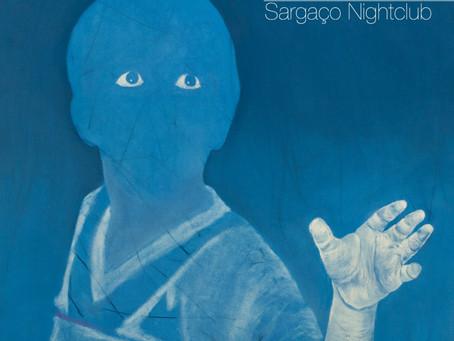Para ouvir: Sargaço Nightclub lança primeiro single