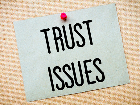 Do you have trust issues with your agency?