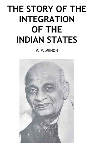 The Story of the Integration of the Indian States (World Affairs: National and International Viewpoi