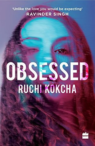 Obsessed By Ruchi Kokcha
