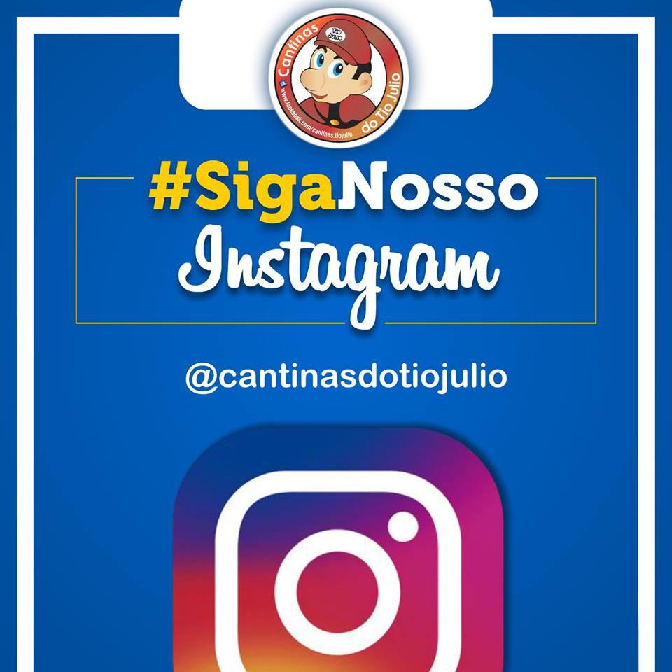 Siga-nos também no Instagram - @CantinasdoTioJulio