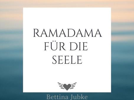Ramadama für die Seele...