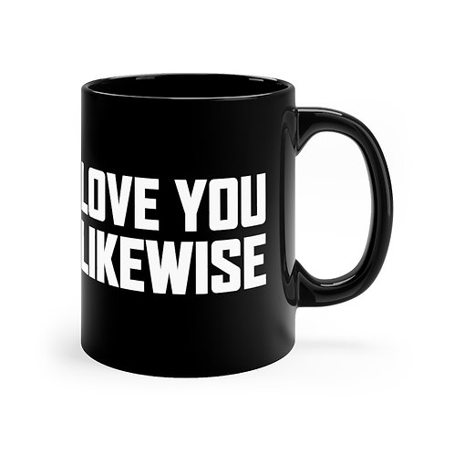 Love You Likewise Mug