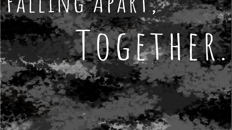 Falling Apart, Together.- Digital Download