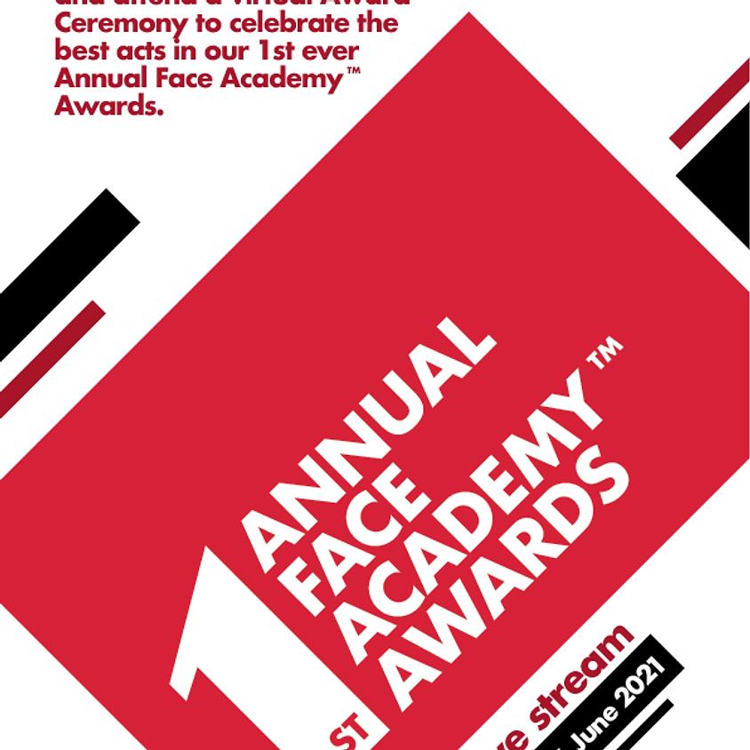 1st Annual Face Academy™ Awards
