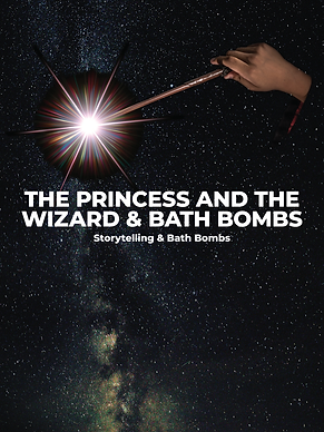 The Princess & The Wizard & Bath Bombs